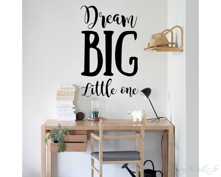 Dream Big Little One Stickers muraux