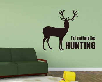 Stickers muraux citaiton I'd Rather be Hunting