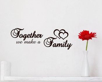 Stickers muraux citation together  we make a family