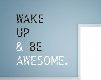 Stickers muraux citation wake up and be awesome