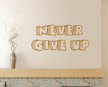 Stickers muraux citation Never Give Up